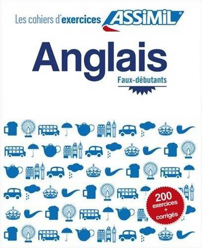 Read Online Les Cahier d ' Exercices Anglais faux - debutants - learn English workbook for French speakers (French Edition) pdf epub