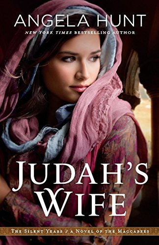 Judah's Wife: A Novel of the Maccabees (The Silent Years)