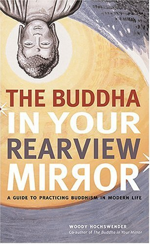 The Buddha in Your Rearview Mirror: A Guide to Practicing Buddhism in Modern - Your Online Mirror