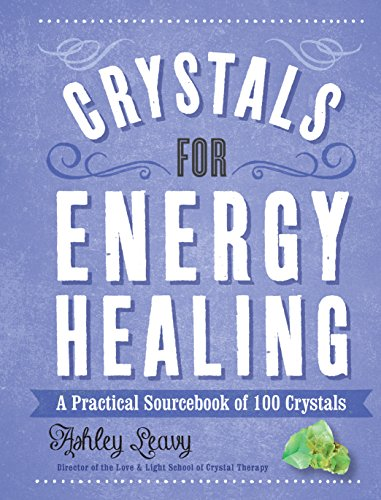 Reiki Energy Healing - Crystals for Energy Healing: A Practical Sourcebook of 100 Crystals