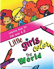 Little Girls Color the World: Coloring Book for Kids Ages 4-8 (Little Girls Color the World vol 1)