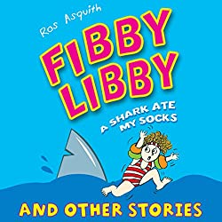 Fibby Libby: A Shark Ate My Socks and Other Stories