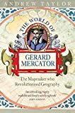 The World of Gerard Mercator: The Mapmaker Who