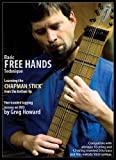 Basic Free Hands Technique, Learning the Chapman Stick from the Bottom Up
