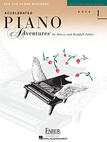 Accelerated Piano Adventures For The Older Beginner, Performance Book 1 (Faber Accelerated Lesson 1)