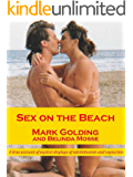 Sex on the beach: a true account of explicit displays of exhibitionism and voyeurism (English Edition)