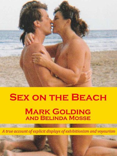 - Sex on the beach: a true account of explicit displays of exhibitionism and voyeurism
