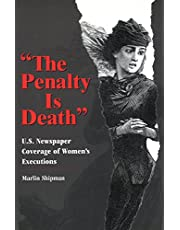 The Penalty Is Death: U.S. Newspaper Coverage of Women's Executions