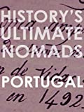 History's Ultimate Nomads - Portugal