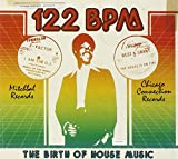122 Bpm: The Birth Of House Music -