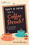 Isn't It Time for a Coffee Break?: Doing Life Together in an All-About-Me Kind of World (Circle of Friends)