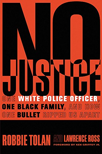 No Justice: One White Police Officer, One Black Family, and How One Bullet Ripped Us Apart (First African American In The Supreme Court)