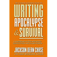 Writing Apocalypse and Survival: A Masterclass in Post-Apocalyptic Science Fiction and Zombie Horror