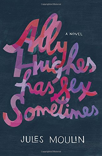 Read Online Ally Hughes Has Sex Sometimes: A Novel ebook