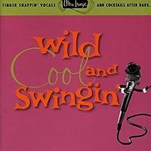 Ultra Lounge Volume 05 - Wild, Cool & Swingin'