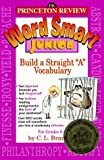 img - for Word Smart Junior: How to Build a Straight A Vocabulary by C.L. Brantley (1995-07-25) book / textbook / text book