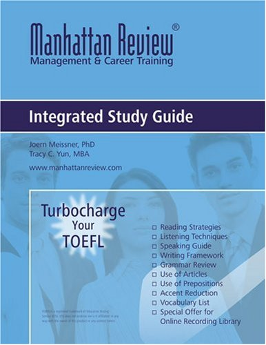 Manhattan Review Turbocharge Your TOEFL (Manhattan Review Management & Career Training) (Integrated Study Guide)