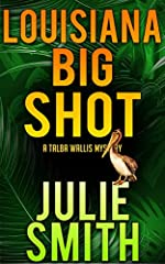 Louisiana Bigshot: A Humorous New Orleans Mystery; Talba Wallis #2 (The Talba Wallis PI Series)