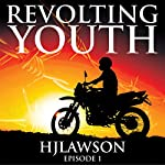 Revolting Youth: Episode 1 | H.J. Lawson