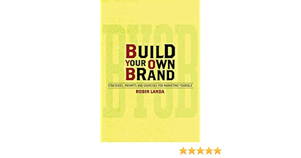 Amazon build your own brand strategies prompts and exercises amazon build your own brand strategies prompts and exercises for marketing yourself ebook robin landa kindle store fandeluxe Image collections