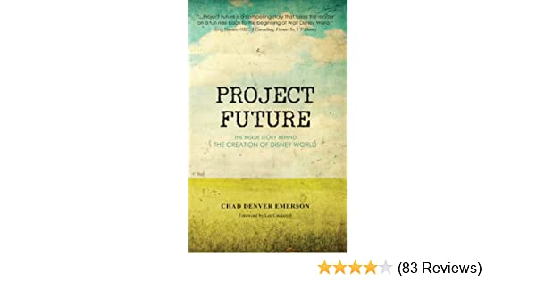 Amazon project future the inside story behind the creation of amazon project future the inside story behind the creation of disney world ebook chad denver emerson kindle store fandeluxe Choice Image