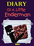 Minecraft: Diary Of A Little Enderman (Book 2): Into The Nether