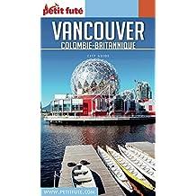VANCOUVER 2017/2018 Petit Futé (City Guide) (French Edition)