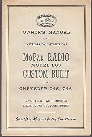 MoPar Radio Model 805 for Chrysler C45 C46 1949 models owner's
