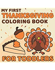 My First Thanksgiving Coloring Book for Toddlers: A Fun Thanksgiving Gift Idea and Easy Simple Coloring Activity Book for Kids Ages 1-4