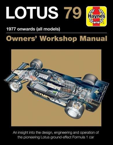 Lotus 79 1977 onwards (all models): An insight into the design, engineering and operation of the pioneering Lotus ground-effect Formula 1 car (Owners' Workshop Manual)