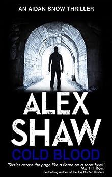 Cold Blood (Aidan Snow SAS Thrillers Book 1) by [Shaw, Alex]