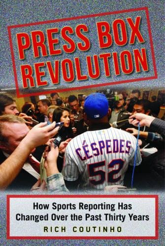 Press Box Revolution: How Sports Reporting Has Changed Over the Past Thirty Years by SPORTS