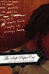 The Soft Paper Cut: poetry and art by marcus amaker