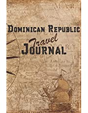 Dominican Republic Travel Journal: 6x9 Travel Notebook with prompts and Checklists perfect gift for your Trip to Dominican Republic for every Traveler