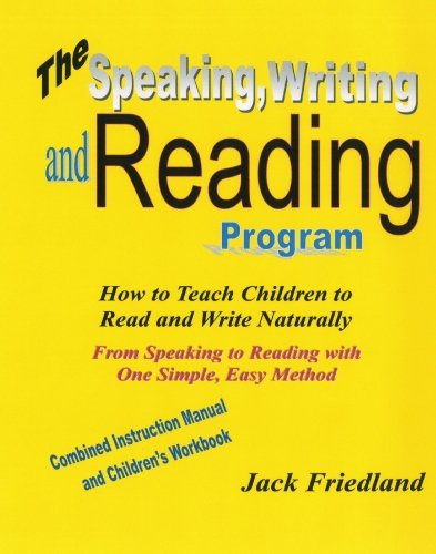 The Speaking, Writing, and Reading Program: How to Teach Children to Read and Write Naturally (Naturally Program Read)