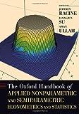 The Oxford Handbook of Applied Nonparametric and Semiparametric Econometrics and Statistics, Jeffrey Racine and Liangjun Su, 0199857946