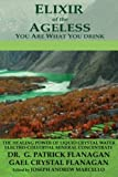 Elixir of the Ageless: You Are What You Drink (Flanagan Revelations)