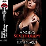 Angie's Sex Therapy: Bondage BDSM Threesome Erotica | Ruth Blaque