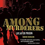 Among Murderers: Life After Prison | Sabine Heinlein