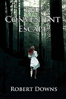 The Convenient Escape by [Downs, Robert]