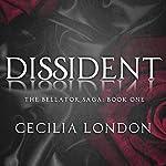 Dissident: The Bellator Saga, Book 1 | Cecilia London
