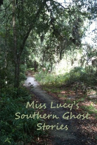 Read Online Miss Lucy's Southern Ghost Stories pdf