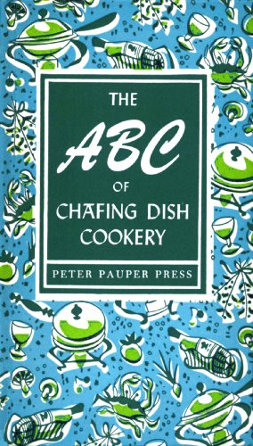(The ABC of Chafing Dish Cookery (Peter Pauper Press Vintage Editions) )