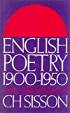 English Poetry Nineteen Hundred to Nineteen Fifty, C. H. Sisson, 0856353930