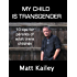 My Child is Transgender: 10 Tips for Parents of Adult Trans Children (10 Trans Tips)