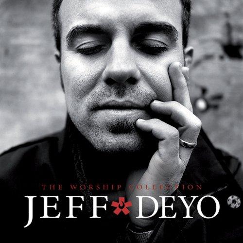 Jeff Deyo - The Worship Collection (2007)