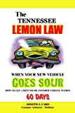 The Tennessee Lemon Law - When Your New Vehicle Goes Sour
