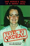 img - for Trial by Ordeal: One Nurse's Hell in a Saudi Jail by Lucy McLauchlan (1998-11-09) book / textbook / text book