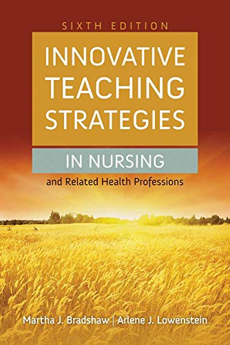 Innovative Teaching Strategies in Nursing and Related Health Professions (Bradshaw, Innovative Teaching Strategies in Nursing and Related Health Professions) (Group Leadership Skills For Nurses And Health Professionals)