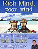img - for Rich Mind, poor mind: How To Attract Wealth & Abundance Starting Today (MindPower Life Mastery Book 1) book / textbook / text book